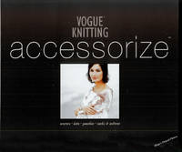 Vogue Knitting Accessorize: Scarves, Hats, Ponchos, Socks & Mittens