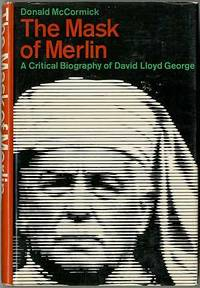 image of The Mask of Merlin: A Critical Biography of David Lloyd George