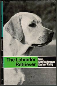 The Labrador Retriever by  Geoffrey  Dorothy; Waring - Hardcover - 1975 - from Besleys Books (SKU: CAT00734)
