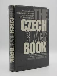 The Czech Black Book: An Eyewitness  Documented Account of the Invasion of Czechoslovakia