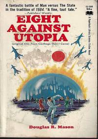 EIGHT AGAINST UTOPIA (original title: From Carthage Then I Came)