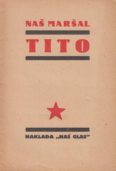 Naš Maršal Tito [Our Marshall Tito]
