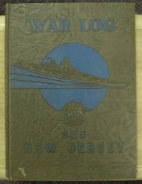 War Log: U. S. S. New Jersey 1943 -1945 by N/A - First Edition? - from Recycled Records and Books and Biblio.com