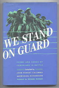 image of WE STAND ON GUARD:  POEMS AND SONGS OF CANADIANS IN BATTLE.