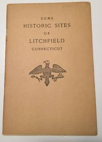 Some Historic Sites Of Litchfield Connecticut