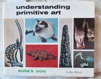 image of Understanding Primitive Art Sula's Zoo