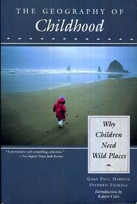 The Geography of Childhood  Why Children Need Wild Places