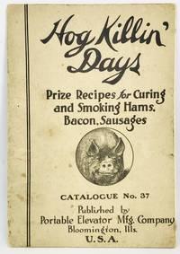 [TRADE CATALOG] Hog Killin' Days - Prize Recipes for Curing and Smoking Hams, Bacon, Sausages CATALOGUE No. 37