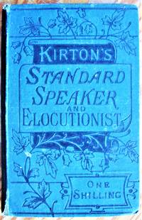 image of The Standard Speaker_Elocutionist: A Popular and Comprehensive Guide to the Art of Reading and Elocution