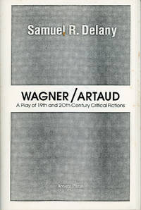 WAGNER / ARTAUD: A PLAY OF 19TH AND 20TH CENTURY CRITICAL FICTIONS