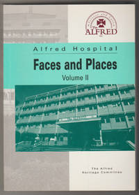 ALFRED HOSPITAL: Faces and Places. Volume II