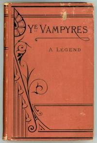 YE VAMPYRES: A LEGEND OF THE NATIONAL BETTING-RING, SHOWING WHAT BECAME OF IT. By The Spectre...