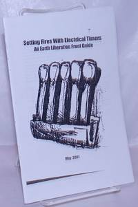 image of Setting Fires with Electrical Timers: An Earth Liberation Front Guide