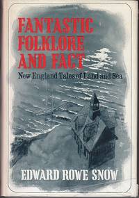image of Fantastic Folklore and Fact.  New England Tales of Land and Sea  SIGNED