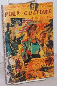 image of Pulp Culture; Hardboiled Fiction and the Cold War