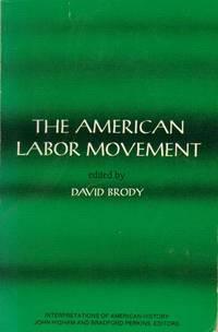 The American Labor Movement. Edited by David Brody. University of California  Davis.