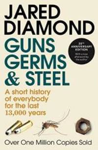 image of GUNS, GERMS AND STEEL - A Short History of Everybody for the Last 13,000 Years
