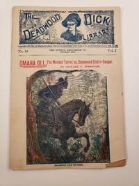 Omaha Oil, The Maked Terror; or, Deadwood Dick In DangerVol. IV No. 40