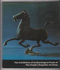 The Exhibition of Archaeological Finds of The People's Republic of China (The Chinese Exhibition)