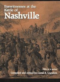 Eyewitnesses At the Battle of Nashville