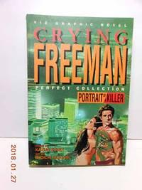 CRYING FREEMAN  Portrait of a Killer