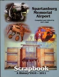 image of Spartanburg Memorial Airport Scrapbook: A History 1910-2011