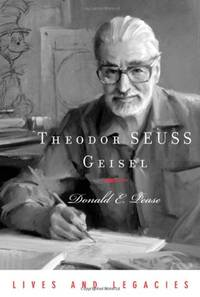 Theodor SEUSS Geisel (Lives and Legacies)