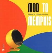 MOD TO MEMPHIS. Design in Colour 1960s-80s