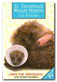 St. Tiggywinkles Wildlife Hospital Jaws the Hedgehog and Other Stories