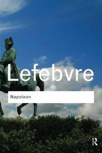 Napoleon (Routledge Classics) by Lefebvre, Georges