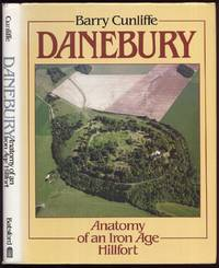 Danebury :Anatomy of an Iron Age Hillfort