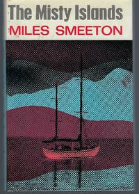 The Misty Islands by  Miles Smeeton - First American Edition - 1969 - from Turn-The-Page Books and Biblio.co.uk
