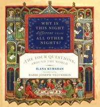 Why Is This Night Different from All Other Nights? : The Four Questions Around the World by Ilana Kurshan - 2008