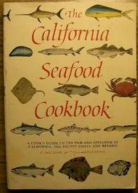 California Seafood Cookbook - Cook's Guide To The Fish And Shellfish Of California, The Pacific Coast And Beyond