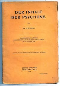 DER INHALT DER PSYCHOSE AKADEMISCHER VORTRAG, GEHALTEN IM RATHAUSE DER STADT ZÜRICH AM 16. JÄNNER 1908