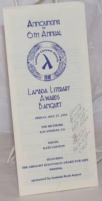 image of Announcing the Sixth Annual Lambda Literary Awards Banquet [brochure] Friday, May 27, 1994, The Biltmore, Los Angeles, CA, emcee: Kate Clinton