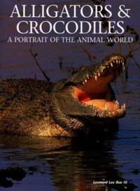 Alligators and Crocodiles : A Portrait of the Animal World