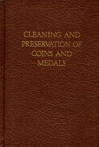 Cleaning and Preservation of Coins and Medals