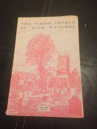 THE PARISH CHURCH OF HIGH WYCOMBE BUCKINGHAM. ILLUSTRATED GUIDE TO THE FABRICAND ITS HISTORY by  GREEN Herbert HIGH WYCOMBE) - Paperback - 1964                       ISBN - from Barmas Books  and Biblio.com