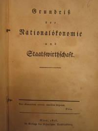 Grundriß der Nationalökonomie und Staatswirthschaft
