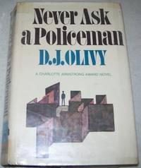 Never Ask a Policeman: A Charlotte Armstrong Award Novel