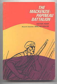 THE MACKENZIE-PAPINEAU BATTALION:  THE CANADIAN CONTINGENT IN THE SPANISH CIVIL WAR.