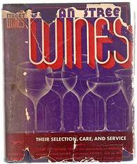 image of Wines: Their Selection, Care and Service with a Chart of Vintage Years, and Observations on Harmonies between certain Wines and certain Foods, and on Wineglasses, Cradles, Corkscrews and kindred matters