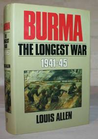 Burma : The Longest War 1941-1945 by Louis Allen - Hardcover - Book Club Edition - 1986 - from H4o Books and Biblio.com