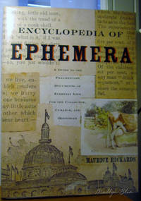 THE ENCYCLOPEDIA OF EPHEMERA a guide to the fragmentary documents of everyday life for the collector, curator, and historian by  with The Assistance Of Sally De Beaumont and Amoret Tanner Maurice Rickards; edited and Completed by Michael Twyman - First Edition.  - 2000 - from Old Bag Lady Books  (SKU: 8203)