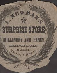 Advertisement Broadside: L. Newman's Surprise Store Millinery and Fancy Emporium 46 Second St., Macon Georgia