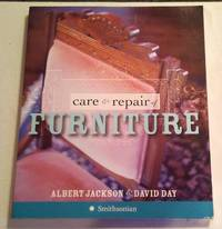 CARE & REPAIR OF FURNITURE by  David Day Albert Jackson - Paperback - First - 2006 - from Vancouver Bookseller (SKU: 907)