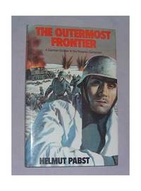 Outermost Frontier: German Soldier in the Russian Campaign