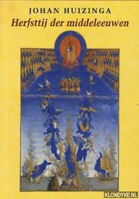 Herfsttij der middeleeuwen: studie over levens- en gedachtenvormen der veertiende en vijftiende eeuw in Frankrijk en de Nederlanden