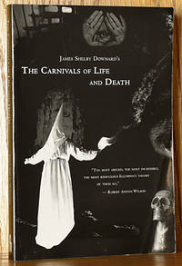 James Shelby Downard's The Carnivals of Life and Death: My Profane Youth, 1913-1935